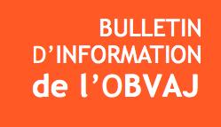 Le bulletin d'information de l'OBVAJ est en ligne!